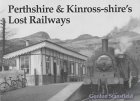Perthshire Lost Railways
