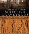 Understanding Scottish Graveyards